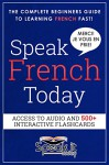FRENCH: SPEAK FRENCH TODAY(FRENCH, LEARN FRENCH, FRENCH VOCABULARY AND GRAMMAR, FRENCH FOR BEGINNERS, FRENCH SHORT STORIES, FRENCH STEP BY STEP, FRENCH AUDIO) (LEARN A LANGUAGE) - SPEAK.IT.TODAY