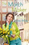 The Match Maker: (The Husband Maker, Book 2) - Karey White