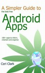 A Simpler Guide to the Best Free Android Apps: 100+ Apps to Inform, Entertain and Organise - Ceri Clark