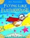 Flying Like Flittermouse - Jan Fearnley