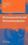 Mechanosensitivity and Mechanotransduction - Andre Kamkin