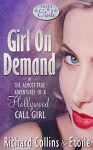 Girl On Demand: The Almost-True Adventures of a Hollywood Call Girl (Tales of Etoile Book 1) - Richard Collins, Etoile