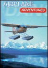 Airplane Adventures - Karen E. Bledsoe, Glen Bledsoe