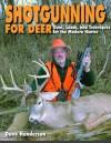 Shotgunning for Deer: Guns, Loads, and Techniques for the Modern Hunter - David Henderson