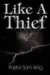 Like a Thief - Samuel King