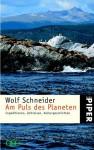 Am Puls des Planeten - Wolf Schneider, Peter-Matthias Gaede