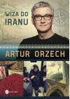 Wiza do Iranu - Artur Orzech