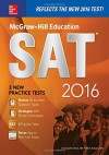 McGraw-Hill Education SAT 2016 Edition (Mcgraw Hill's Sat) - Christopher Black, Mark Anestis