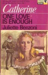 One Love is Enough - Juliette Benzoni