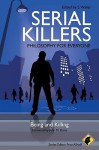 Serial Killers: Being and Killing - S. Waller, John M. Doris, Fritz Allhoff