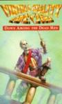Down Among the Dead Men - Dave Morris, Leo Hartas