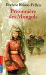 Prisonnière des Mongols - Evelyne Brisou-Pellen