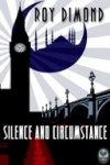 Silence and Circumstance - Roy Dimond