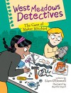 West Meadows Detectives: The Case of Maker Mischief - Liam O'Donnell, Aurélie Grand