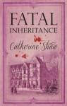 Fatal Inheritance - Catherine Shaw