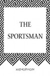 The Sportsman - Xenophon