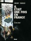Il était une fois en France, Tome 4 : Aux armes, citoyens ! - Fabien Nury, Sylvain Vallée