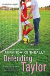 Defending Taylor (Hundred Oaks) - Miranda Kenneally