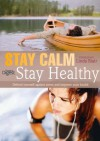 Stay Calm Stay Healthy: Defend Yourself Against Stress and Improve Your Health - Linda Blair, Susan Balfour, Chris Idzikowski, Susan Kersley, Sheena Meredith