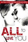 All to Love You (Mad, Bad, and Dangerous to Love series Book 4) - Anna Antonia