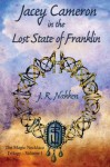Jacey Cameron in the Lost State of Franklin (The Magic Necklace Trilogy) (Volume 1) - J. R. Nakken