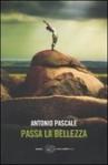 Passa la bellezza - Antonio Pascale