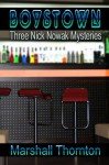 Boystown: Three Nick Nowak Mysteries - Marshall Thornton