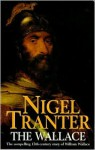 The Wallace: The Compelling 13th Century Story of William Wallace - Nigel Tranter