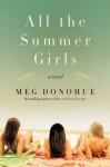 All the Summer Girls - Meg Donohue