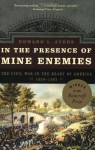 In the Presence of Mine Enemies: The Civil War in the Heart of America, 1859-1864 (Valley of the Shadow Project) - Edward L. Ayers