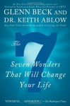 The 7: Seven Wonders That Will Change Your Life - Glenn Beck, Keith Ablow