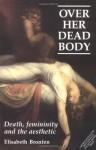 Over Her Dead Body - Elisabeth Bronfen