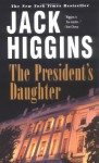 The President's Daughter - Jack Higgins