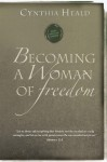 Becoming a Woman of Freedom - Cynthia Heald, The Navigators