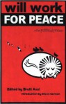 Will Work For Peace: New Political Poems - Brett Axel, Nicole Blackman