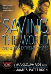 Maximum Ride: Saving the World (Maximum Ride Book #3) - James Patterson