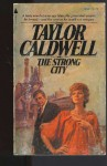 The Strong City - Taylor Caldwell