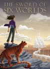 The Sword of Six Worlds, Book One in the Adventures of Validus Smith - Matt Mikalatos