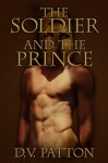 The Soldier and The Prince - D.V. Patton