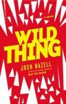 Wild Thing (Audio) - Josh Bazell, Robert Petkoff, Stephanie Wolfe