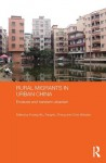 Rural Migrants in Urban China: Enclaves and Transient Urbanism (Routledge Contemporary China Series) - Fulong Wu, Fangzhu Zhang, Chris Webster
