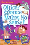 Officer Spence Makes No Sense! - Dan Gutman, Jim Paillot