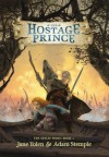 The Hostage Prince (The Seelie Wars) - Jane Yolen, Adam Stemple