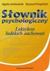 Słownik psychologiczny. Leksykon ludzkich zachowań - Ryszard Krupiński, Agata Jankowiak