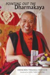Pointing Out The Dharmakaya: Teachings On The Ninth Karmapa's Text - Khenchen Thrangu