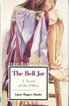 The Bell Jar, a Novel of the Fifties - Linda Wagner-Martin