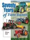 Seventy Years of Farm Tractors - Brian Bell
