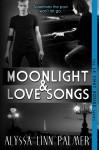 Moonlight & Love Songs - Alyssa Linn Palmer