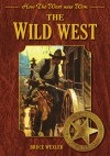 How The West Was Won: The Wild West - Bruce Wexler