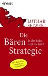 Die Bären Strategie - Lothar J. Seiwert